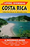 Living Overseas Costa Rica, Robert Johnston, 0966242149