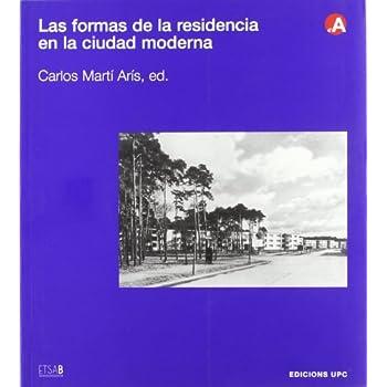 Las formas de la residencia en la ciudad moderna (Col.lecció d'Arquitectura)