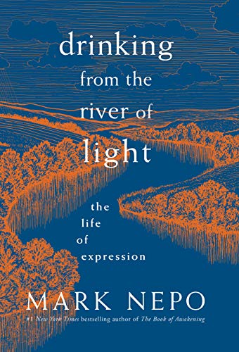 (Drinking from the River of Light: The Life of Expression)