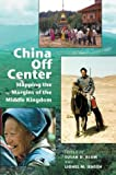 China off Center, Susan Debra Blum, 0824825772