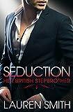 Seduction: (Her British Stepbrother Book 2)