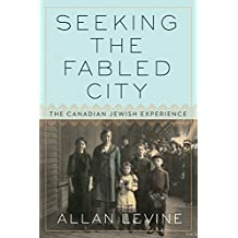 Seeking the Fabled City: The Canadian Jewish Experience