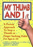 My Thumb and I (Includes Glove), Carol A. Mayer and Barbara E. Brown, 1886094632