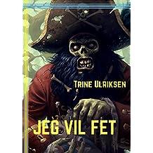 Jeg vil fet (Norwegian Edition)