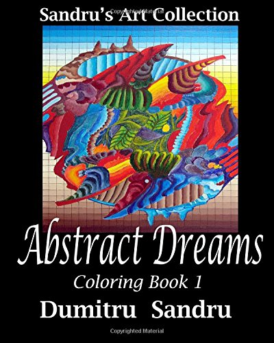 Book cover image for Abstract Dreams: Coloring Book 1: Volume 1 (Sandru's Art)