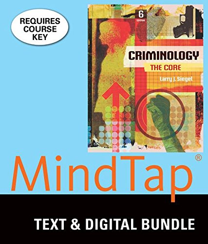 Bundle: Criminology: The Core, Loose-Leaf Version, 6th + LMS Integrated MindTap Criminal Justice, 1 term (6 months) Printed Access Card -  Siegel, Larry J., 6th Edition, Display