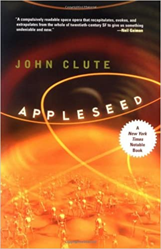 Appleseed: John Clute: 9780765303790: Amazon.com: Books