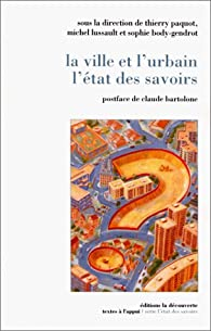 La ville et l'urbain, L'état des savoirs par Michel Lussault