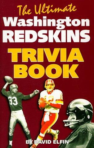 The Ultimate Washington Redskins Trivia Book 1st edition by Elfin, David (1998) Mass Market Paperback