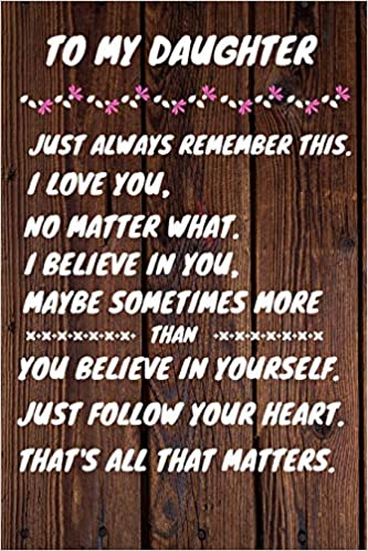 Amazon In Buy Happy 17th Birthday To My Daughter Just Always Remember This I Love You No Matter What 17 Year Old Birthday Gift Journal Notebook Diary Unique Greeting Card