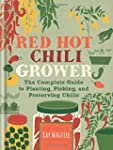 Red Hot Chilli Grower: The complete g...