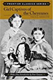 Girl Captives of the Cheyennes, Grace E. Meredith, 0811731588