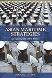 Asian Maritime Strategies: Navigating Troubled Waters