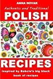 Authentic And Traditional Polish Recipes: Inspired By Babcia s Big Black Book Of Recipes