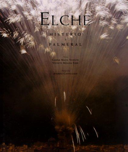 Descargar Libro Elche. Misterio Y Palmeral Gaspar Macié Vicente