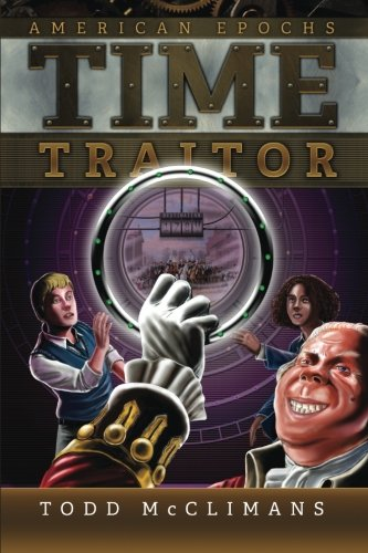 Time Traitor (American Epochs) (Volume 1) PDF