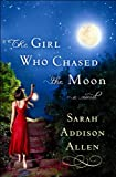 The Girl Who Chased the Moon, Sarah Addison Allen, 1602858330