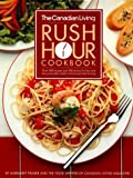 Canadian Living Rush Hour Cookbook