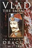 Image of Vlad the Impaler: In Search of the Real Dracula