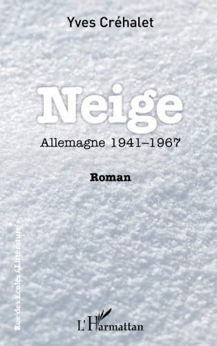 Neige: Allemagne 1941-1967 Roman (French Edition)