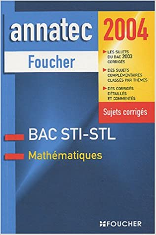 Télécharger en ligne Annatec Foucher : Mathématiques, Bac STI, STL pdf epub