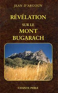 Révélation sur le Mont Bugarach par Jean d' Argoun