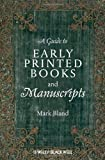 Guide to Early Printed Books and Manuscripts, Mark Bland, 1118492153