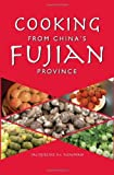 Cooking from China's Fujian Province: One of China's Eight Great Cuisines