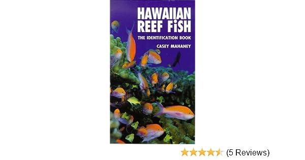 hawaiian reef fish the identification book casey mahaney