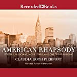 American Rhapsody: Writers, Musicians, Movie Stars, and One Great Building | Claudia Roth Pierpont
