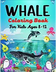 WHALE Coloring Book For Kids Ages 8-12: Whales Unique Coloring Books For Kids (Awesome Gifts for Children's)