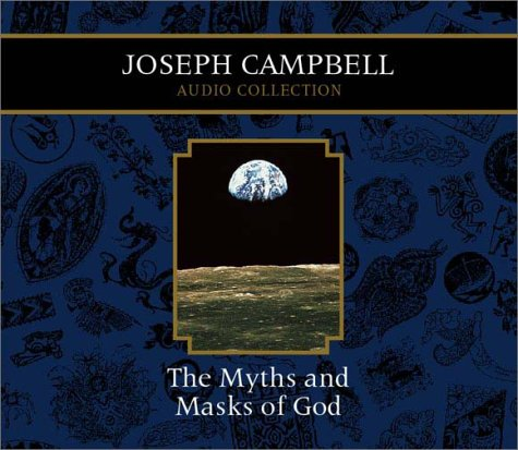 Myths and Masks of God: Joseph Campbell Audio Collection