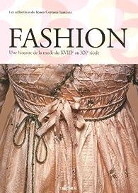 Fashion : Une histoire de la mode du XVIIIe au XXe siècle en 2 volumes : Tome 1, XVIIIe et XIXe siècle ; Tome 2, XXe siècle Les collections du Kyoto Costume Institute par Akiko Fukai