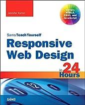Responsive Web Design in 24 Hours, Sams Teach Yourself