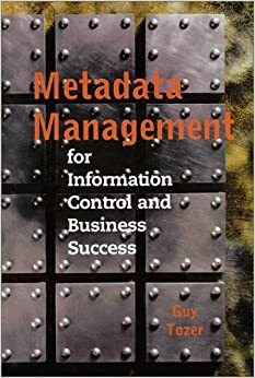 Metadata Management for Information Control and Business Success (Computing Library)