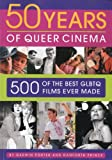img - for Fifty Years of Queer Cinema: 500 of the Best GLBTQ Films Ever Made book / textbook / text book
