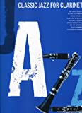Classic jazz for clarinet: [sixty-six of the great all-time jazz standards]