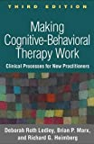 img - for Making Cognitive-Behavioral Therapy Work, Third Edition: Clinical Processes for New Practitioners book / textbook / text book