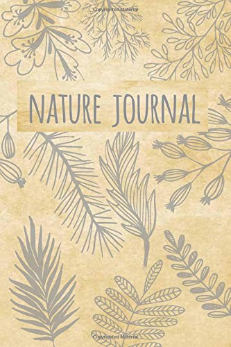 Journal Nature (Nature Journal: Blank and Lined Nature Notebook for Nature Journaling and Sketching)