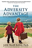 img - for The Adversity Advantage:Turn Your Childhood Hardship Into Career and Life Success book / textbook / text book
