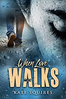 When Love Walks (Book 2 of 2) by [Squires, Kate]