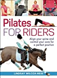 Pilates for Riders: Align Your Spine and Control Your Core for a Perfect Position