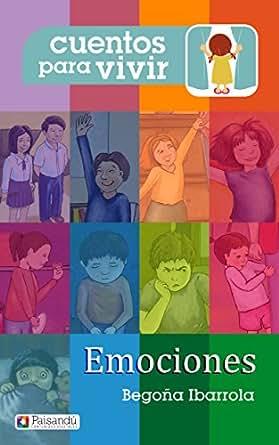 Cuentos para vivir emociones eBook: Begoña Ibarrola