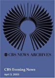CBS Evening News (April 03, 2003)