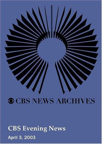 CBS Evening News (April 03, 2003) by