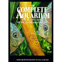 The Complete Aquarium Encylopaedia of Tropical Freshwater Fish