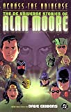 Across the Universe - The DC Universe Stories of Alan Moore
