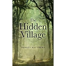 The Hidden Village: A Gripping and Unforgettable Story of Survival in WW2 Holland (English Edition)
