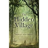 The Hidden Village: A Gripping and Unforgettable Story of Survival in WW2 Holland