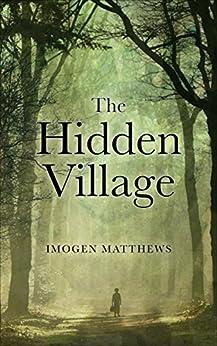 The Hidden Village by [Matthews, Imogen]